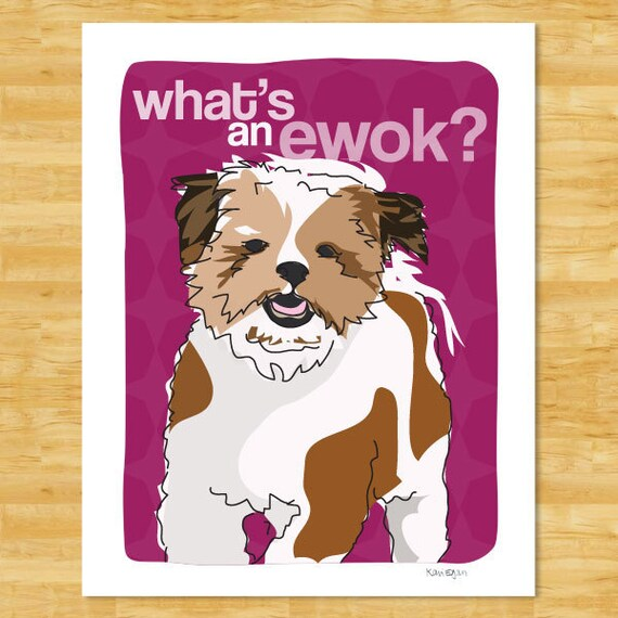 Shih Tzu Art Print - What's an Ewok - Funny Dog Pop Art Prints Shih Tzu Gifts