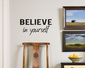 Wall Decals Wall Quote Wall Words Wall Sticker - Believe in yourself