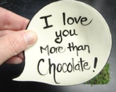 I love you more than Chocolate dish