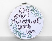 """RESERVED FOR WENDY - Inspirational Quote """"Do Small Things with Great Love"""" with Swirls, Hand-Embroidered in a 7 inch Embroidery Hoop"""