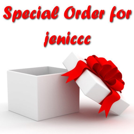 Special Order for jeniccc