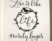 LETTERPRESS ART PRINT- Love is like life merely longer. Emily Dickinson