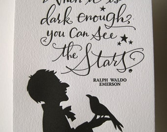 LETTERPRESS ART PRINT- When it is dark enough, you can see the stars. Ralph Waldo Emerson