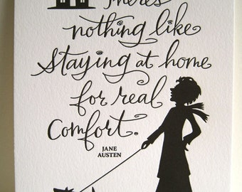 LETTERPRESS ART PRINT- There's nothing like staying at home for real comfort. Jane Austen