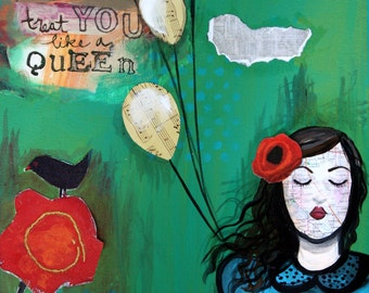 Treat you like a Queen-11x14 Original  Mixed Media- Giclee Print