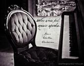 When words fail, Music speaks Piano BW 8x10 print