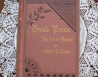 Vintage Book 1887 Ursula Vivian The Sister-Mother Annie Swan Victorian Edinburgh Illustrations Collectible