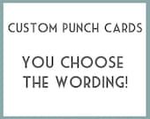 DIY Printable Punch Cards - YOU CHOOSE Wording