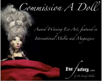 Art Doll Commission Made to Order by Award-Winning Fae Factory Visionary Art Doll Artist Dr Franky Dolan (Original art doll sculpture OOAK)