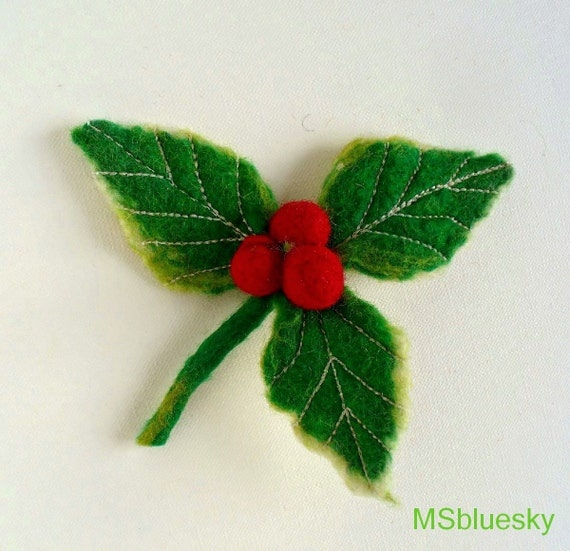FLOWER  Holly and Berries Red Pin handfelted wool brooch -  green and red, ready to ship Gift under 25 USD