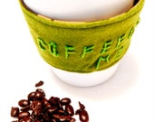 SALE Coffee Completes Me, green felt and cotton coffee cozy