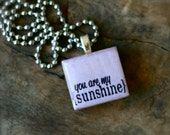 Scrabble you are my (SUNSHINE) necklace