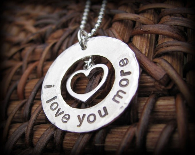 i love you more. Hand Stamped Sterling Silver with Heart Charm Necklace by Betsy Farmer Designs for Valentines Day