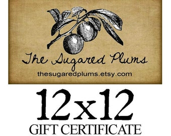 Gift Certificate THE SUGARED PLUMS Gift Card 12x12 value