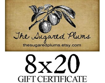 Gift Certificate THE SUGARED PLUMS Gift Card 8x20 value