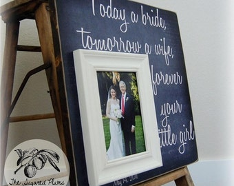 Father of the Bride Gift, Daughter to Father Gift, Today a Bride Tommorrow a Wife, 16x16 The Sugared Plums Frames