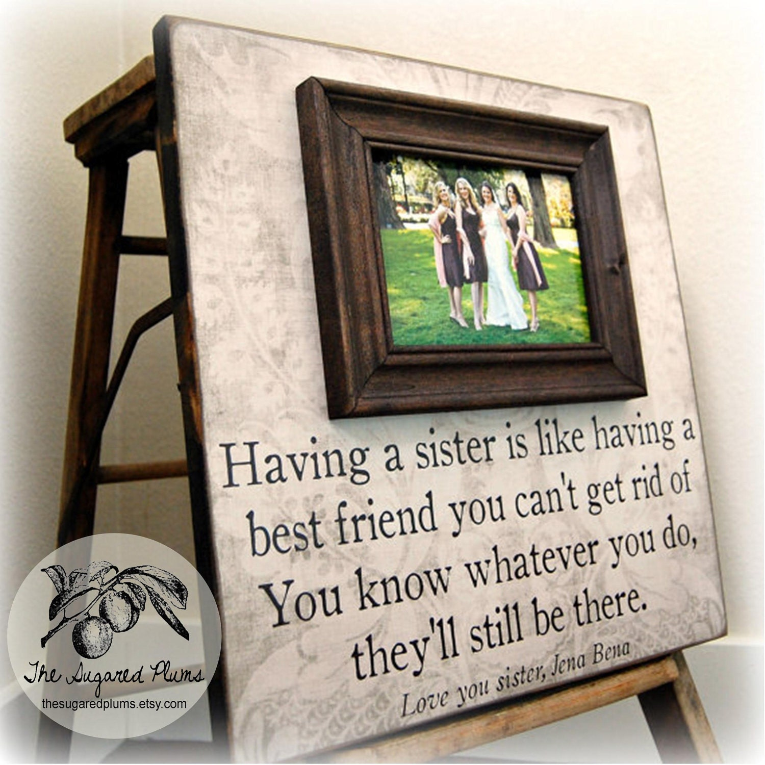 Wedding Gift Ideas For Bride From Sister : Bridesmaid Gift Bridal Party Gift Having a Sister 16x16 The
