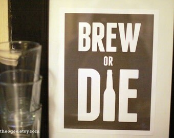 Brew or Die: 8.5x11-inch typographic art print for beer lovers - beer, brew, booze, microbrew, homebrew, beer enthusiast, drinking, alcohol