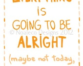 Printable Inspiring Wall Art - Everything is going to be alright.
