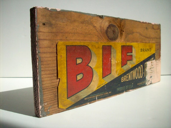 Vintage Wood Crate Board with Paper Label / BIF Brentwood Irrigated Farms / CA