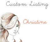 Custom Listing for Christine S.