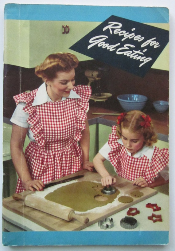 40s Vintage Recipes for Good Eating Cookbook, 1945 Crisco