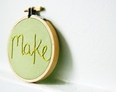 Embroidery Hoop Art, Text. Make. Shades of Green. Miniature Fiber Art Sign. By merriweathercouncil on Etsy