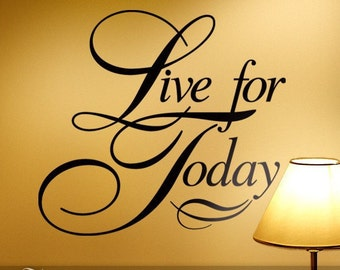 Vinyl Wall Decal Inspirational Quote: Live for Today Wall Words