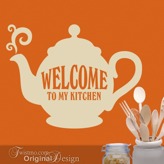 Vinyl Wall Decal: Welcome to My Kitchen, Teapot Tea Kitchen Decor