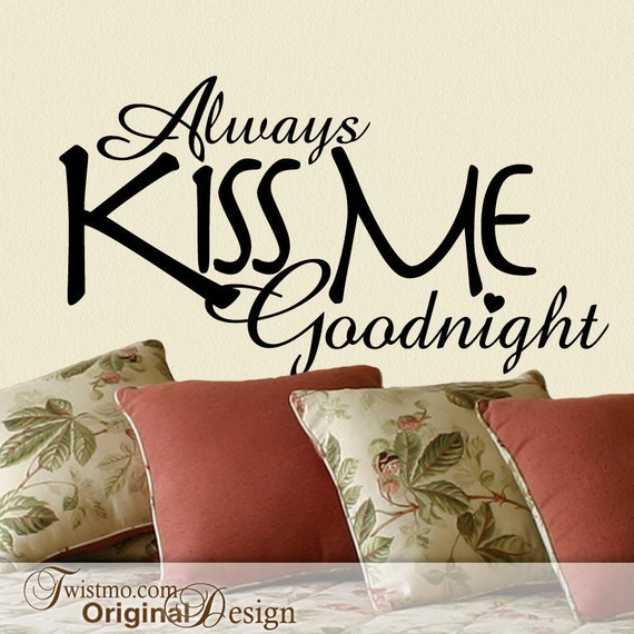 Always Kiss Me Goodnight Wall Decal - Bedroom Decor Wall Sticker - Romantic Wall Decal - Sticker Wall Quote - Romantic Decor Wall Sticker