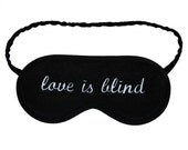 "Sleep Mask ""Love is Blind"", Black And White text eye mask, Typography gift for him, Lettering gift for her blindfold, Minimalist sleepmask"