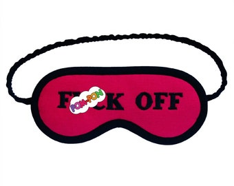 F()ck Off Mature Sleep Mask, Shameless blindfold, embroidered text eyemask, sleeping eye mask, gift under 20 for her, pink cotton sleep mask