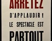 A1 Letterpress poster - ARRETEZ D'APPLAUDIR - LE SPECTACLE EST PARTOUT - Limited Edition of 100