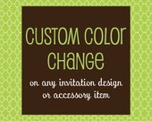 Custom Color Change Fee for any Invitation in my shop