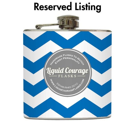 RESERVED - Liquid Courage Custom Flask Listing for mckenzie0305
