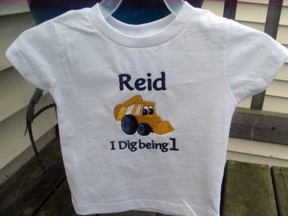 Personalized Birthday Tee Shirt, Embroidered Backhoe- I Dig Being 1