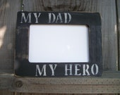 DAD Picture Frame Black Distressed  Rustic Primitive Wood My Dad My Hero  Fathers Day