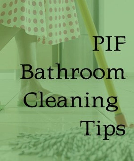 Bathroom Cleaning Tips- PIF- Pay It Forward