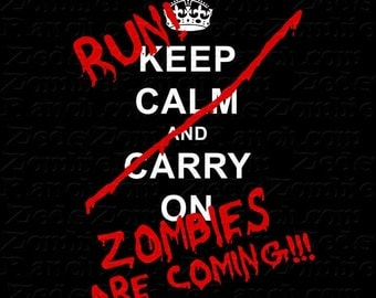 Zombie Shirt - Keep Calm Carry On - Run Zombies Are Coming T-Shirt