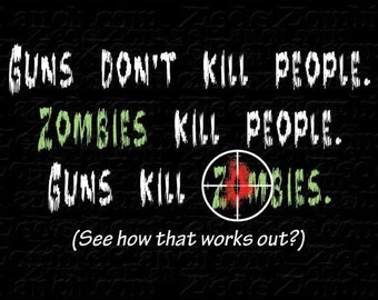 Guns Don't Kill People Zombie 2XL and Larger T-Shirt