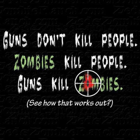 Zombie Shirt - Guns Don't Kill People T-Shirt