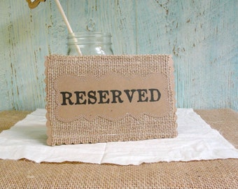Wedding Table Cards RESERVED Place Holder, Burlap Kraft Rustic Country Woodland Table Signs, Custom Wording Reserved Signs