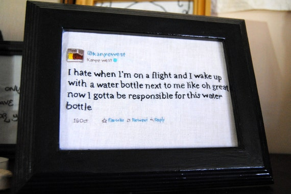 Your Favorite Kanye West Tweet - Hand-stitched and Framed - Limited Edition