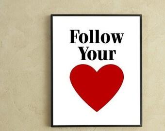 Follow Your Heart Digital Art Print