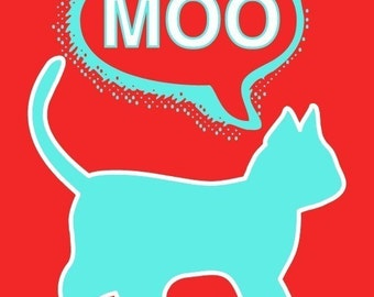 Cat says Moo - Pop Art Print
