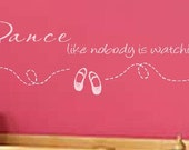 Dance like nobody is watching Ballet shoes vinyl decal