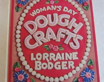 Vintage Dough Crafts Book Women's Day by Lorraine Bodger copyright 1983 Ornaments Sculpture Fun Kids Crafts