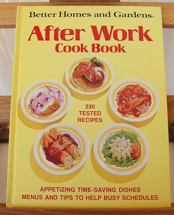 Vintage Cookbook Better Homes and Gardens After Work Cook Book 96 pages circa 1971 Time Saving Recipes  CB189