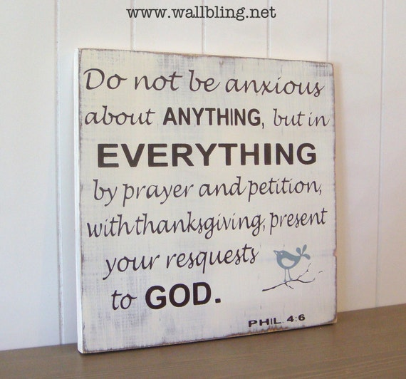 Phil. 4:6 Do Not Be Anxious About Anything - Shabby Chic Wood Sign