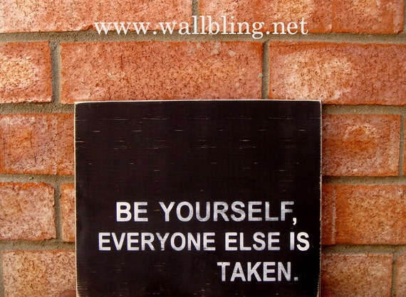 Be Yourself, Everyone Else is Taken - Wood Sign